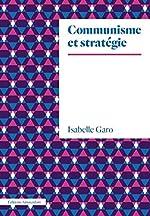 Communisme et Stratégie de Isabelle Garo