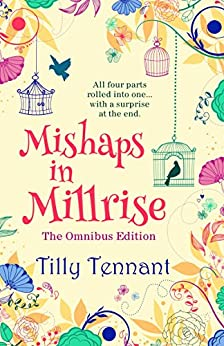 Mishaps in Millrise: Parts 1-4 in one book - plus a little extra... by [Tennant, Tilly]