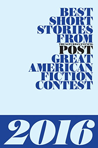 Best Short Stories from The Saturday Evening Post Great American Fiction Contest 2016 (English Edition)