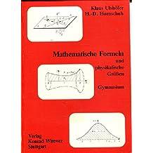 Mathematische Formeln und physikalische Größen. Gymnasium