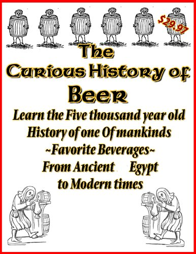 The Curious History of Beer (Lost Master Keys of the Homebrewery Book 11) (English Edition)