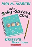 Kristy's Great Idea (Baby-Sitters Club (Numbered))