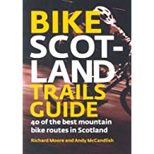 Bike Scotland Trails Guide: 40 of the Best Mountain Bike Routes in Scotland (Pocket Mountains)
