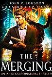 The Merging (Ian Dex Book 1) by John P. Logsdon