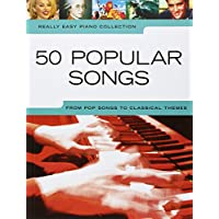 50 Popular Songs:: from Pop Songs to Classical Themes (Really Easy Piano)