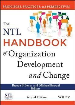The NTL Handbook of Organization Development and Change: Principles, Practices, and Perspectives by [Jones, Brenda B., Brazzel, Michael]