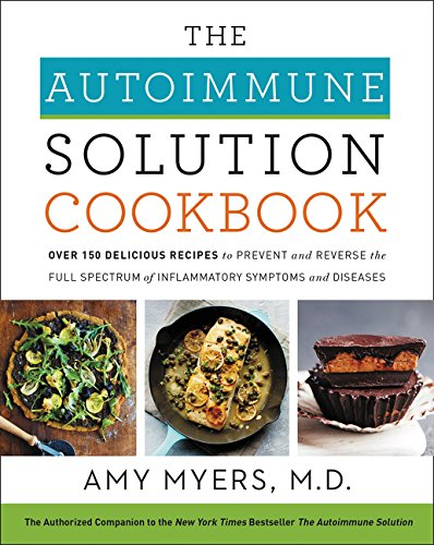 Autoimmune Solution Cookbook por Amy Myers