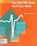 The Only Ekg Book You'll Ever Need by Malcolm S. Thaler (1988-05-01)