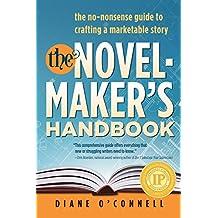 The Novel-Maker's Handbook: the no-nonsense guide to crafting a marketable story (English Edition)
