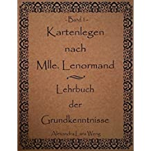 Kartenlegen nach Mlle. Lenormand - Lehrbuch der Grundkenntnisse (German Edition) by Alexandra Lara Weng (2007-06-11)