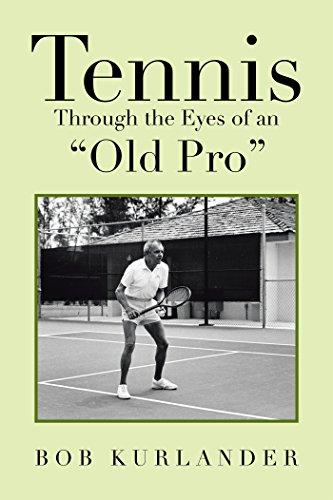 """Tennis Through the Eyes of an """"Old Pro"""" (English Edition) por Bob Kurlander"""