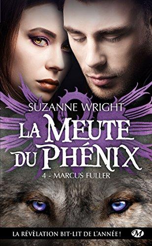 La Meute du Phénix, Tome 4: Marcus Fuller par Suzanne Wright