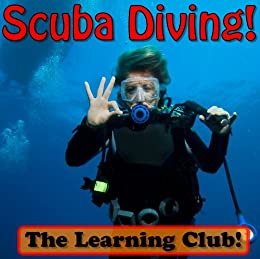 Scuba Diving! Learn About Scuba Diving And Learn To Read - The Learning Club! (45+ Photos of Scuba Diving) (English Edition) von [Ledos, Leah]