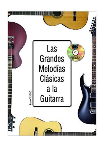 Las grandes melodías clásicas a la guitarra - 1 Libro + 1 CD por Bruno Tejeiro