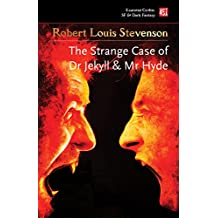 The Strange Case of Dr Jekyll and Mr Hyde: And Other Dark Tales (Essential Gothic, SF & Dark Fantasy)