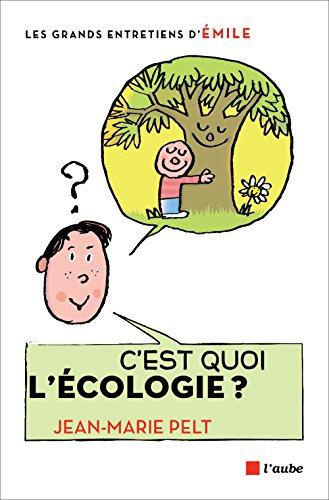 C'est quoi l'écologie ? : entretiens avec Émile