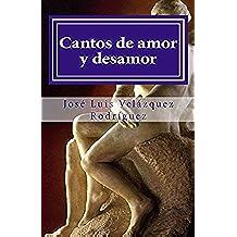Cantos de amor y desamor (Poesía Interior nº 3)