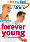 Das Neue Forever Young: Das Erfolgspr...