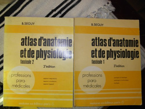 Atlas D'anatomie et De physiologie - Fascicule 1 - Cytologie et Histologie - Ostéologie et Arthrologie - Myologie
