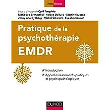 Pratique de l'EMDR : Introduction et approfondissements pratiques et psychopathologiques (Psychothérapies) (French Edition)