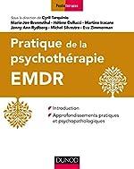 Pratique de la psychothérapie EMDR - Introduction et approfondissements pratiques et psychopathologiques de Cyril Tarquinio