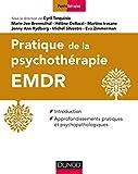 Pratique de la psychothérapie EMDR - Introduction et approfondissements pratiques et psychopathologiques