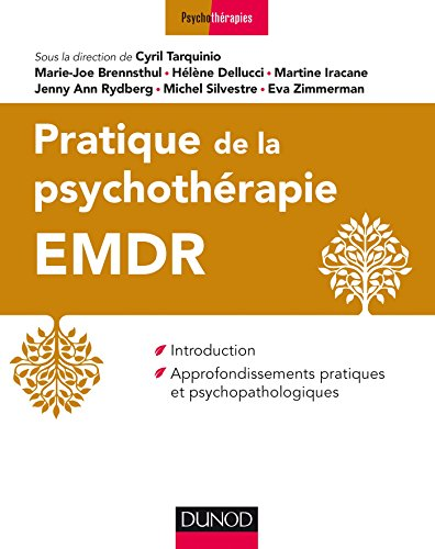 Pratique de la psychothrapie EMDR - Introduction et approfondissements pratiques...: Introduction et approfondissements pratiques et psychopathologiques