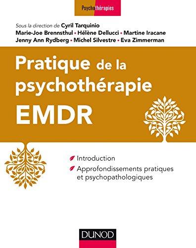 Pratique de l'EMDR : Introduction et approfondissements pratiques et psychopathologiques (Psychothérapies)