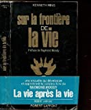 Sur la frontière de la vie - Robert Laffont - 01/05/1982