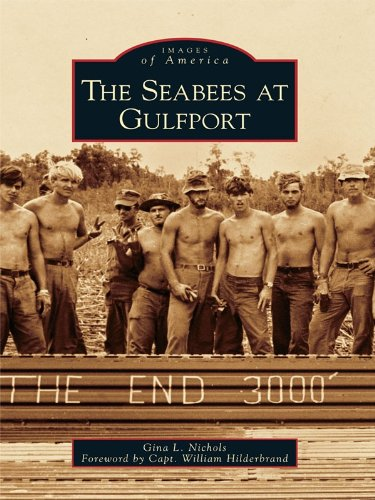 The Seabees at Gulfport (Images of America) (English Edition) Land Mobile Base