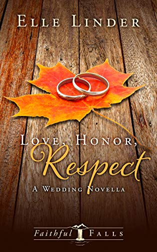 Love, Honor, Respect: A Wedding Novella (Faithful Falls Book 3) (English Edition)