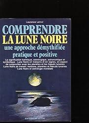 Comprendre la lune noire : Une approche démythifiée pratique et positive