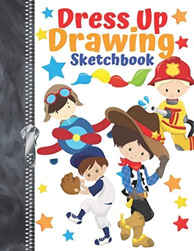 Dress Up Drawing Sketchbook: Fuel The Imagination Make-Believe Doodling & Drawing Art Book For Boys (Boy Dress Up)