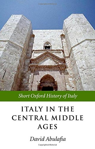 Italy in the Central Middle Ages (Short Oxford History of Italy)
