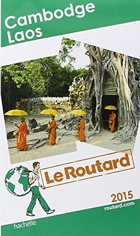 Guide du Routard Cambodge, Laos 2015