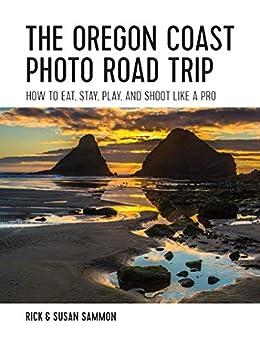 Descargar En Libros The Oregon Coast Photo Road Trip: How To Eat, Stay, Play, and Shoot Like a Pro De Epub A Mobi