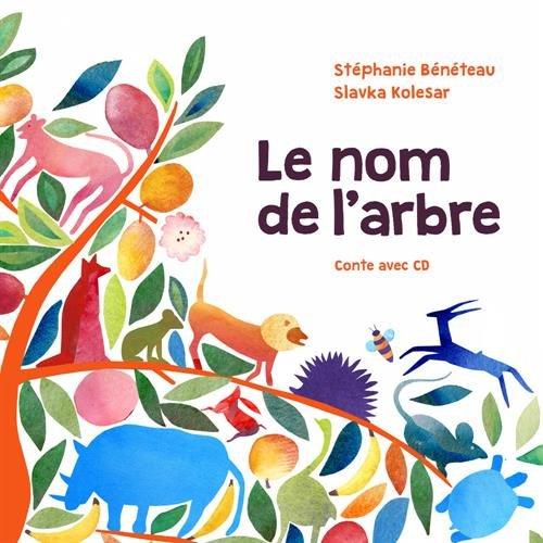 Le nom de l'arbre (1CD audio) par Stéphanie Bénéteau