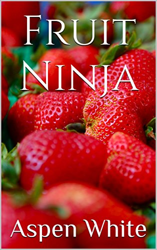 Fruit Ninja (English Edition) (Aspen Katze)