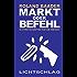 Markt oder Befehl: 55 Streitschriften für die Freiheit