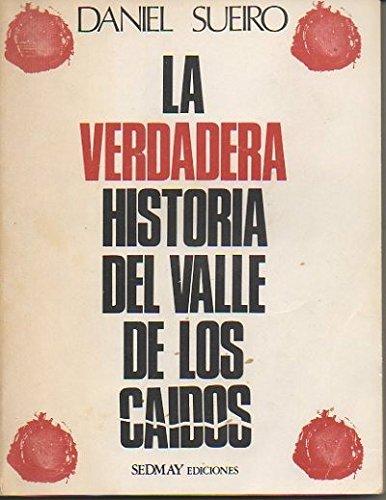 LA VERDADERA HISTORIA DEL VALLE DE LOS CAIDOS