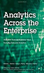 Analytics Across the Enterprise: How IBM Realizes Business Value from Big Data and Analytics (IBM Press) by Brenda L. Dietrich (2014-05-24)