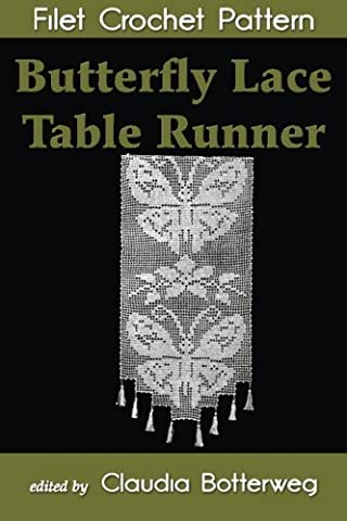Butterfly Lace Table Runner Filet Crochet Pattern: Complete Instructions and Chart by Claudia Botterweg (2014-11-21)