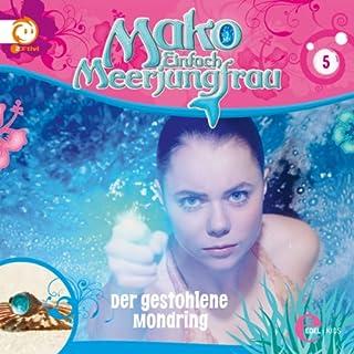 Der gestohlene Mondring: Mako - Einfach Meerjungfrau 5