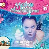 Der gestohlene Mondring (Mako - Einfach Meerjungfrau 5)