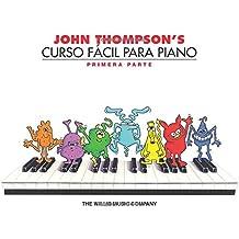 John Thompson's Curso Facil Para Piano: Primera Parte (John Thompson's Easiest Piano Course)