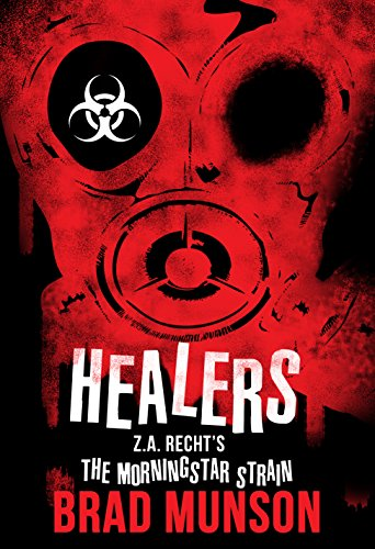 Healers: A Morningstar Strain Novel (Z.A. Recht's Morningstar Strain Book 4) (English Edition)
