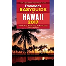 Frommer's EasyGuide to Hawaii 2017 (Easy Guides)