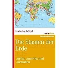 Die Staaten der Erde: Afrika, Amerika und Australien (marixwissen)