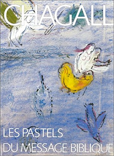 Chagall : Les Pastels du message biblique