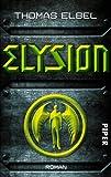 Elysion: Roman von Thomas Elbel